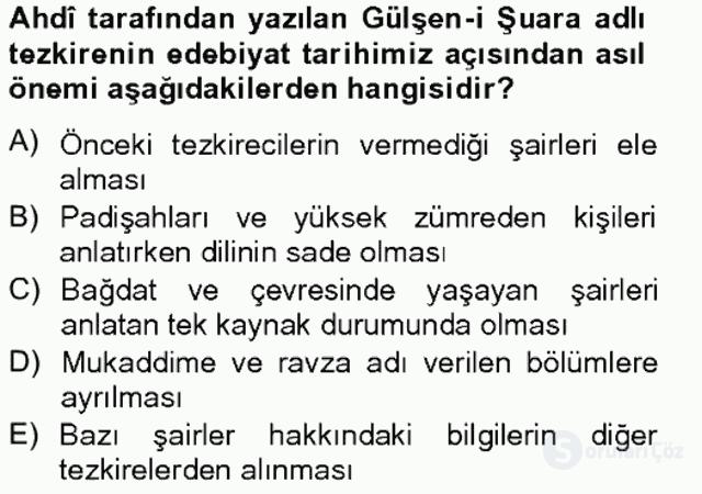 Eski Türk Edebiyatının Kaynaklarından Şair Tezkireleri Bahar Final 19. Soru