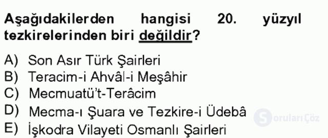Eski Türk Edebiyatının Kaynaklarından Şair Tezkireleri Bahar Final 5. Soru