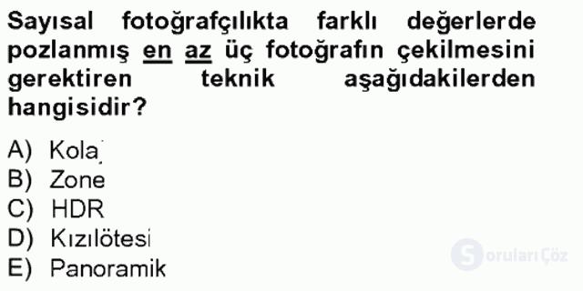 Sayısal Fotoğrafa Giriş Bahar Final 17. Soru