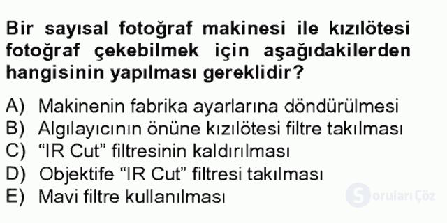 Sayısal Fotoğrafa Giriş Bahar Final 19. Soru