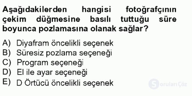 Sayısal Fotoğrafa Giriş Bahar Final 8. Soru