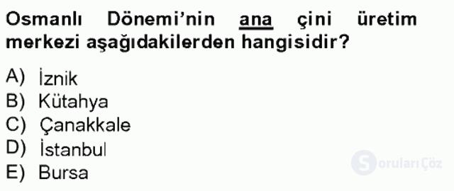 Türkiye'nin Kültürel Mirası II Bahar Final 11. Soru