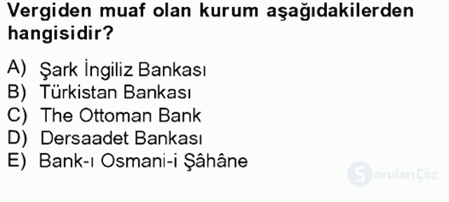 Osmanlı Devleti Yenileşme Hareketleri (1703-1876) Bahar Final 11. Soru