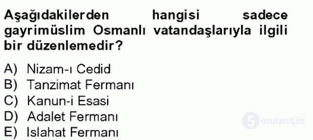 Osmanlı Devleti Yenileşme Hareketleri (1703-1876) Bahar Final 18. Soru