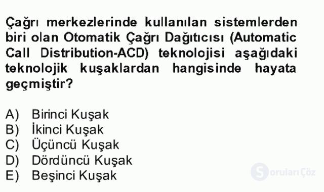 Çağrı Merkezi Yönetimi II Bütünleme 1. Soru